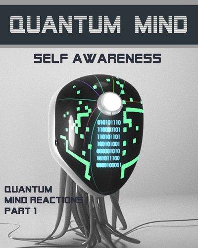 https://eqafe.com/p/quantum-mind-reactions-part-1-quantum-mind-self-awareness