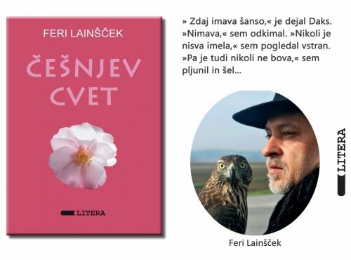 Feri Lainšček ĆEŠNJEV CVET, roman<br> Založba Litera, 2016