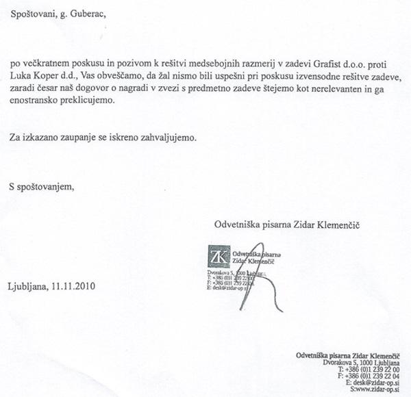 Dopis Nine Zidar Klemenčič, ki ga je 11. novembra 2011 poslala lastniku Grafista. Z njim je odvetnica preklicala pooblastilo o zastopanju in se odpovedala finančni nagradi.