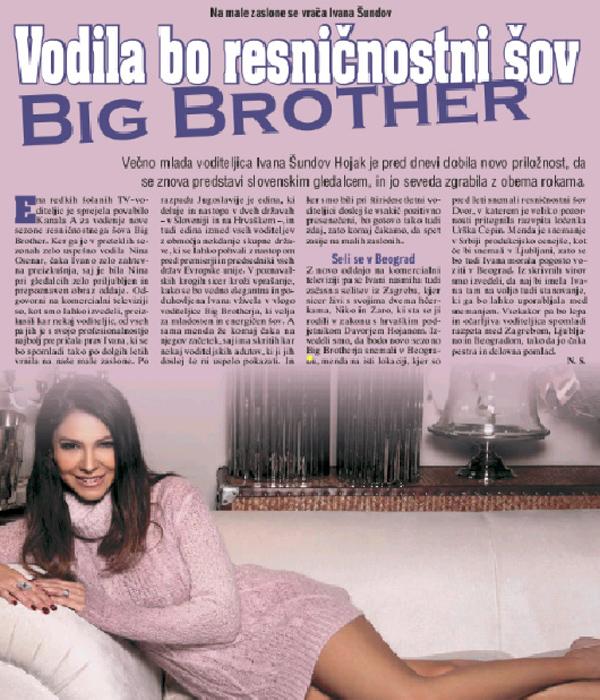 To je faksimile članka v zadnji številki revije Lady, ki je Ivano Šundov Hojan (Hojak?!) lažno povzdignil v izbrano voditeljico resničnostnega šova Big Brother na Kanalu A (za povečavo klik na sliko).