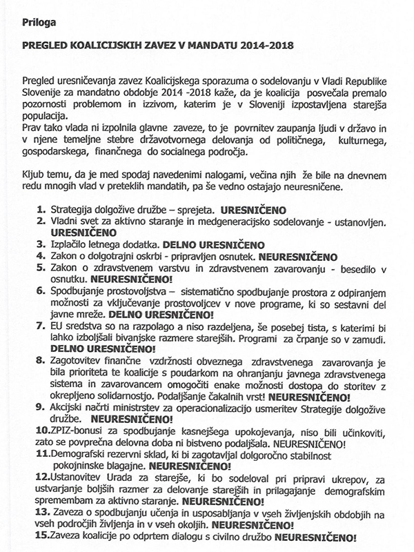 Memorandum Zvezde društev upokojencev Slovenije o zahtevah in pričakovanjih Zveze društev upokojencev Slovenije ter pregledu koalicijskih zavez med mandatom Cerarjeve vlade je za Karla Erjavca dobesedno porazen.<br>
