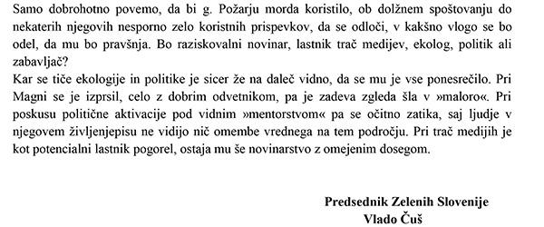 To je pismo Vlada Čuša, predsednika Zelenih Slovenije, poslano vsem slovenskim medijem, kot odgovor na naš članek, objavljen pred dvema dnevoma (za povečavo kliknite na slike).<br>