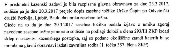Tako je Urška Čepin prek svojega odvetnika Dina Bauka dobesedno zadnji hip pred začetkom ponovnega sojenja vloženo kazensko tožbo - sama umaknila.<br>
