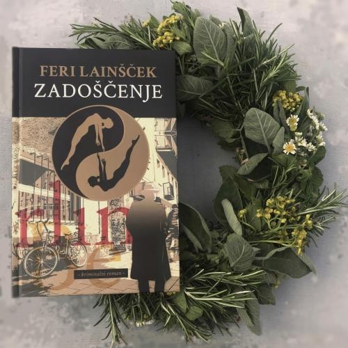Feri Lainšček: ZADOŠČENJE, kriminalni roman<br> #ferilainscek #zadoscenje #roman #kriminalka #zalozbalitera