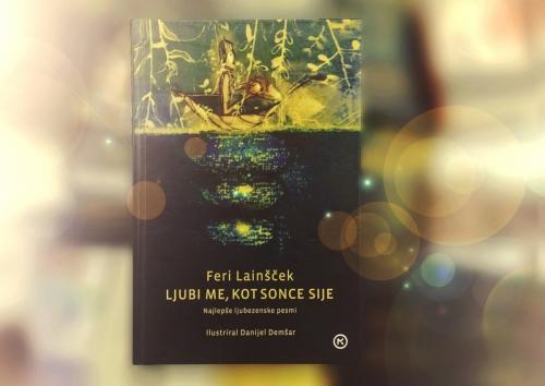 Feri Lainšček: LJUBI ME; KOT SONCE SIJE<br> Najlepše ljubezenske pesmi
