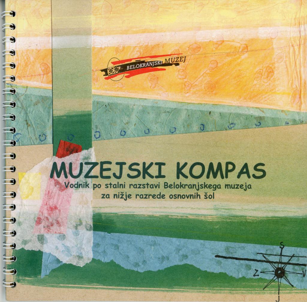 Alenka Misja Muzejski kompas, Vodnik po stalni razstavi Belokranjskega muzeja za nižje razrede osnovnih šol, 2008