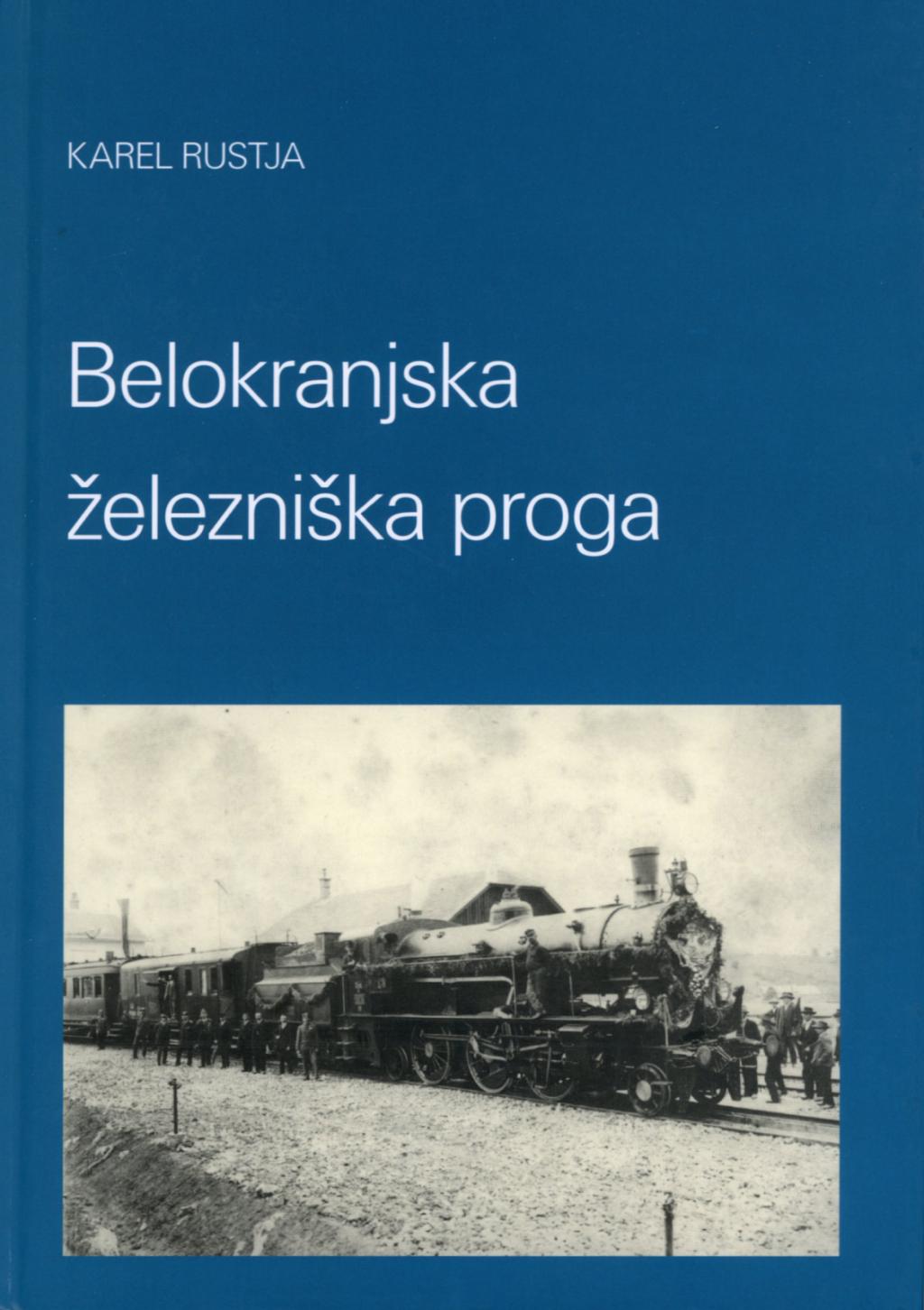 Karel Rustja Belokranjska železniška proga, 2009