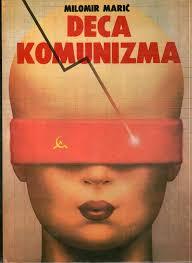 Milomir Marić – Deca komunizma | Antikvarijat Ramajana